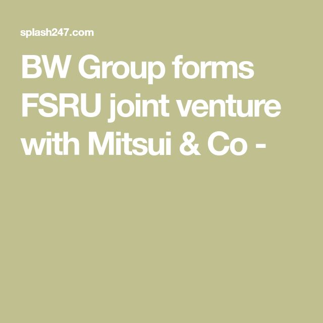 BW Group forms FSRU joint venture with Mitsui & Co -