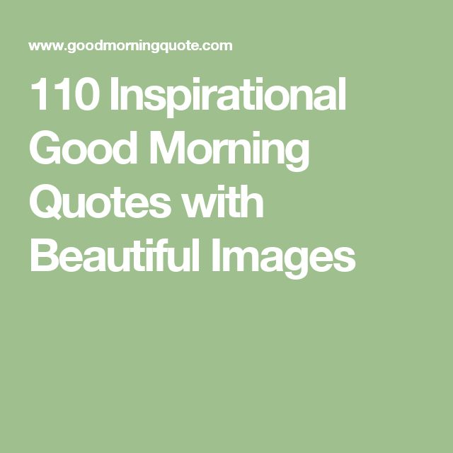 Love Quotes About Life: 17 Best Good Morning Inspirational Quotes On Pinterest