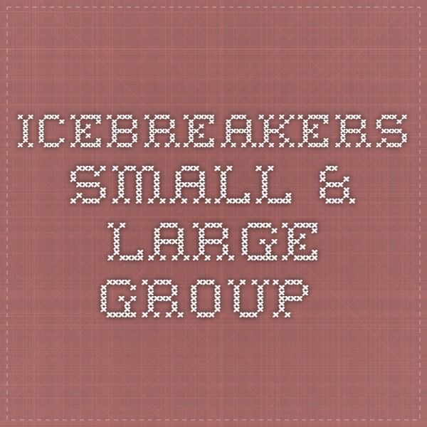 Icebreakers - Small & Large Group