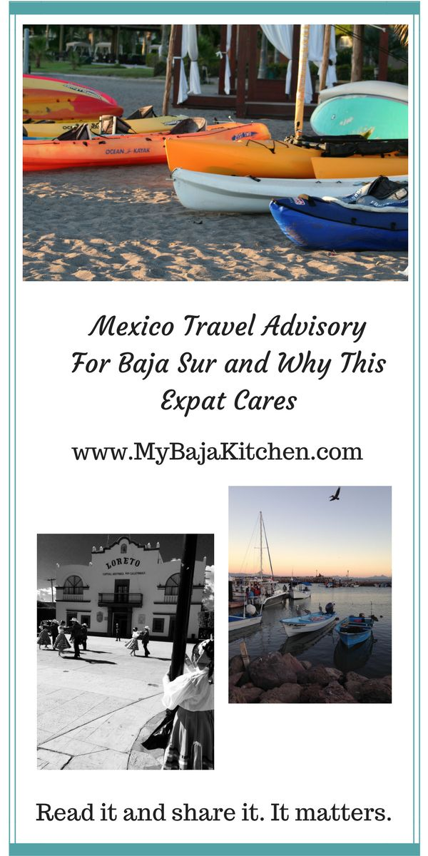 #Mexico travel advisory for #Baja Sur 2017. Why it matters to this expat. Don't let it stop your #Mexican travel plans.