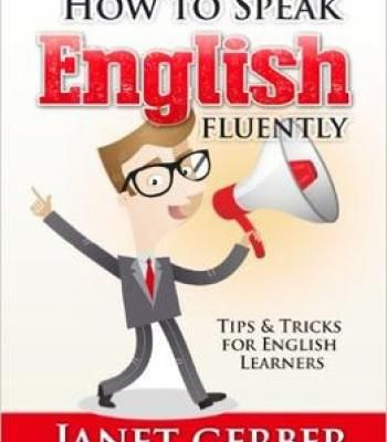 How To Speak English Fluently: Tips And Tricks For English Learners PDF