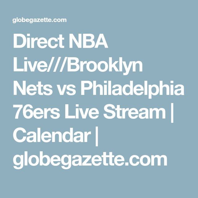 Direct NBA Live///Brooklyn Nets vs Philadelphia 76ers Live Stream | Calendar | globegazette.com