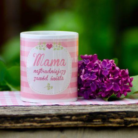 """Kubek """"Najtrudniejszy zawód świata - Mama"""" - #spodlady #Mama #DzienMamy"""