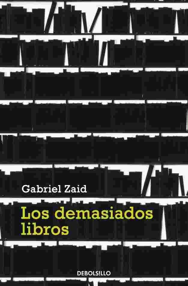 Los demasiados libros. Gabriel Zaid.