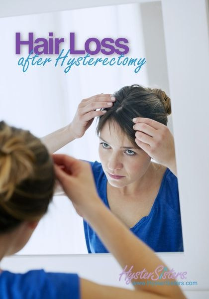 Hair Loss after Hysterectomy   Hysterectomy Recovery HysterSisters Article