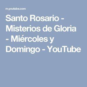 Santo Rosario - Misterios de Gloria - Miércoles y Domingo - YouTube