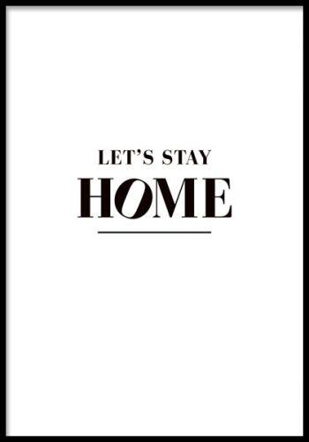 Affisch med svart text Let's stay home. Texttavlor med fina budskap. Budskapstavlor.