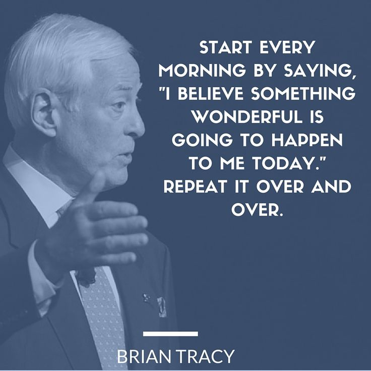 "Start every morning by saying, ""I believe something wonderful is going to happen to me today."" Repeat it over and over. #life #tips"