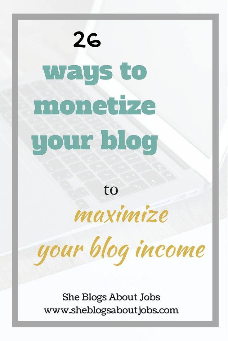 How To Make Money Blogging: 26 Great Ways To Monetize Your Blog