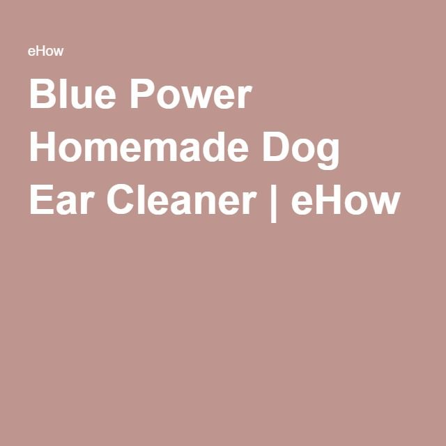 1000+ Ideas About Dog Ear Cleaner On Pinterest
