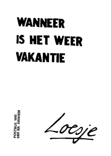 WANNEER IS HET WEER VAKANTIE | #Loesje #Vakantie