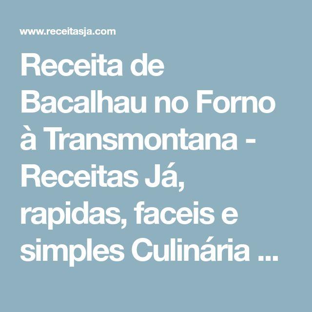 Receita de Bacalhau no Forno à Transmontana - Receitas Já, rapidas, faceis e simples Culinária para todos!!!