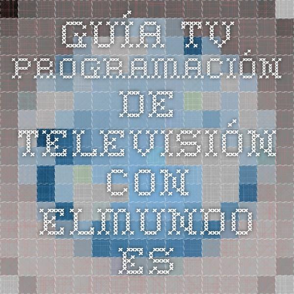 Guía TV - Programación de televisión con elmundo.es