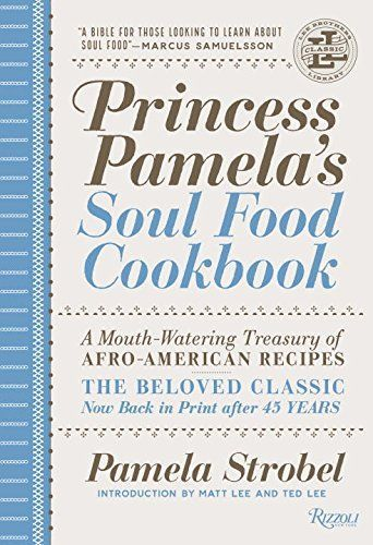 Princess Pamela's Soul Food Cookbook: A Mouth-Watering Tr