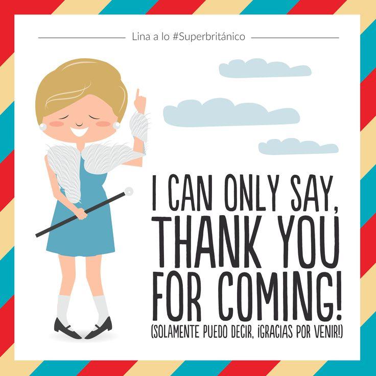 Grande Lina a lo #Superbritánico: I just can say, thank you for coming! (Solamente puedo decir, ¡gracias por venir!).