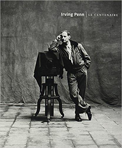Irving Penn : Le centenaire - Collectif, Maria Morris Hambourg, Jeff Rosenheim, Jérôme Neutres, Alexandra Dennett