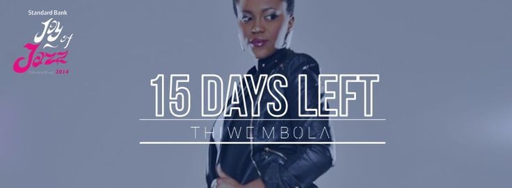 15 days till we get to see Thiwe Mbola at the Standard Bank Joy of Jazz    Buy your tickets now bit.ly/1lz9kCd