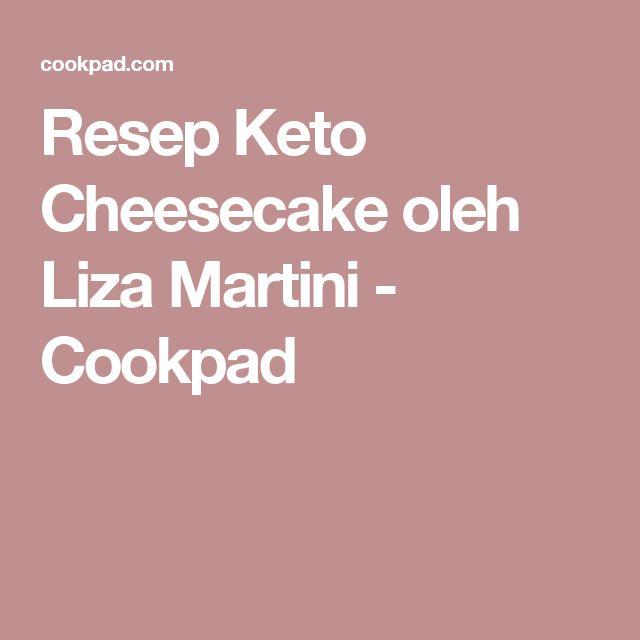Resep Keto Cheesecake oleh Liza Martini - Cookpad