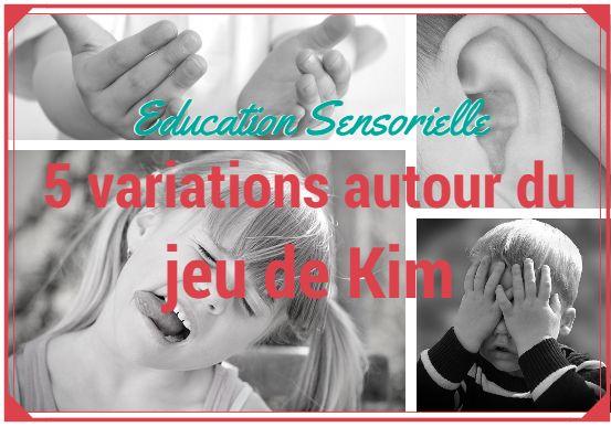 Education sensorielle : 5 variations autour du jeu de Kim piur développer l'acuité des sens, la capacité d'observation, l'attention et la mémoire.