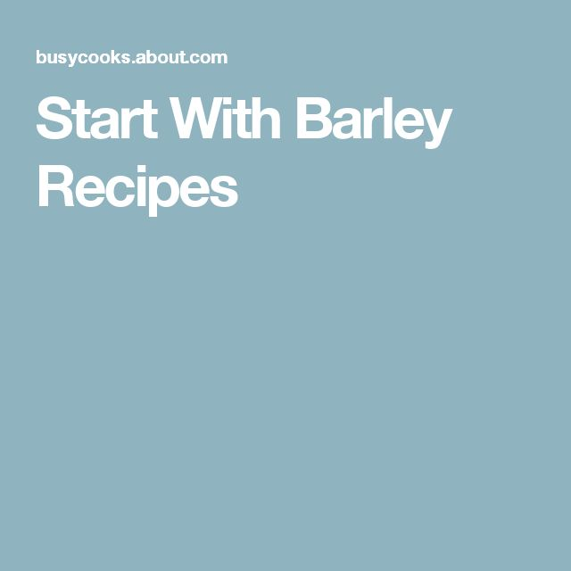 Start With Barley Recipes