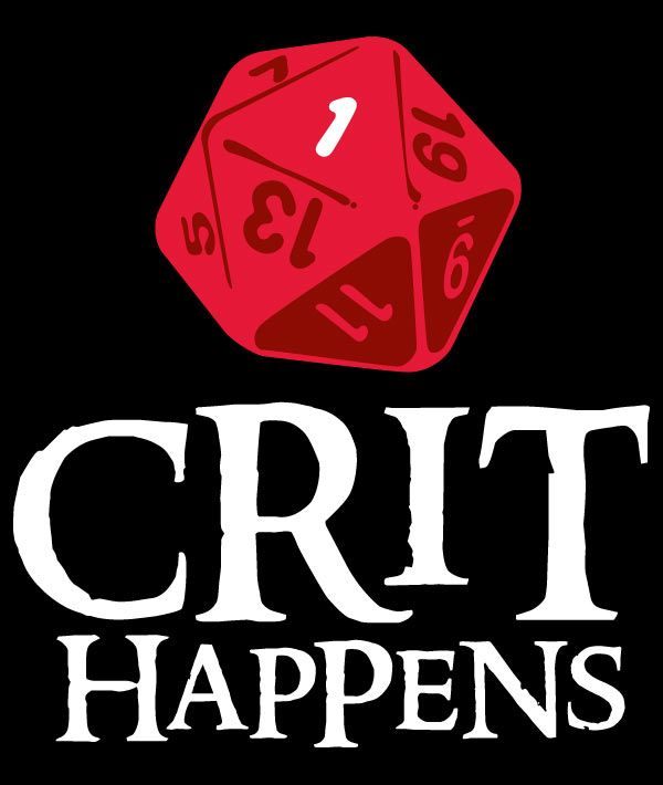 For those times when the dice absolutely hate you and make you trip over your own two feet, fall on your weapon and accidentally release the monster you were just about to sneak past unnoticed. Crit happens.