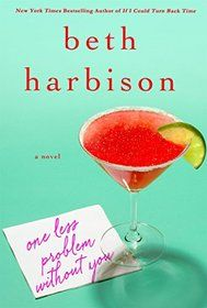 """Click to view a larger cover image of """"One Less Problem Without You"""" by Beth Harbison"""