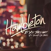 If You Thought (I'd Sleep On This) by Hambleton on SoundCloud