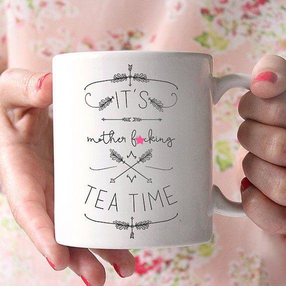 MATURE -It's Mother F*cking Tea Time Ceramic Mug