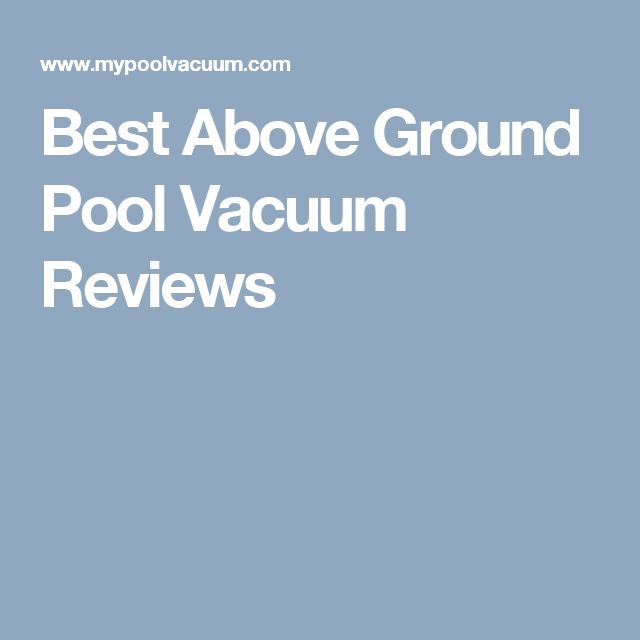 Best 25 above ground pool vacuum ideas on pinterest for What s the best above ground pool
