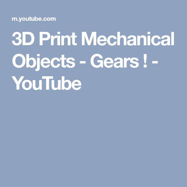 3D Print Mechanical Objects - Gears ! - YouTube
