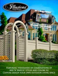 Here is a link to see all of the Illusions Vinyl Fence PVC vinyl fence residential fence brochures. Privacy fence, semi-privacy fence, picket fence, post and rail fence, gates, arbor, pergolas, fence catalogs and much more from the best fence brand in the industry. Illusions Vinyl Fence.