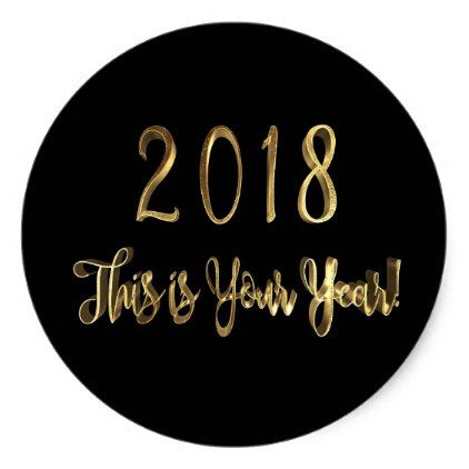 Happy New Year 2018 Motivational Black Gold Classic Round Sticker - New Year's Eve happy new year designs party celebration Saint Sylvester's Day