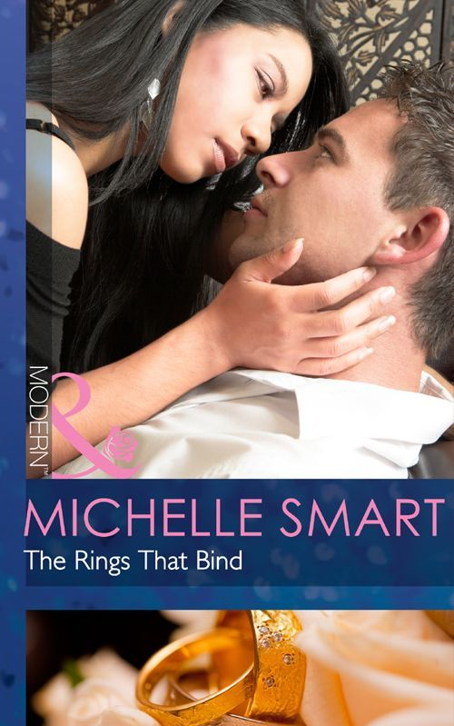 The Rings that Bind (Mills & Boon Modern) eBook: Michelle Smart: Amazon.co.uk: Kindle Store