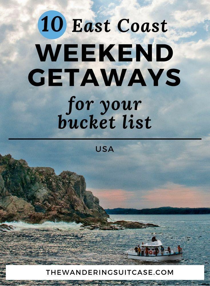 11 East Coast Weekend Getaways For Your Bucket List In 2020 Long Weekend Getaways East Coast Vacation East Coast Travel