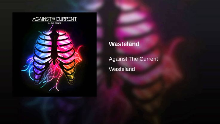 Wasteland-Against The Current