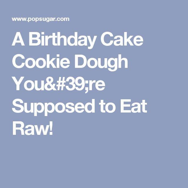 A Birthday Cake Cookie Dough You're Supposed to Eat Raw!