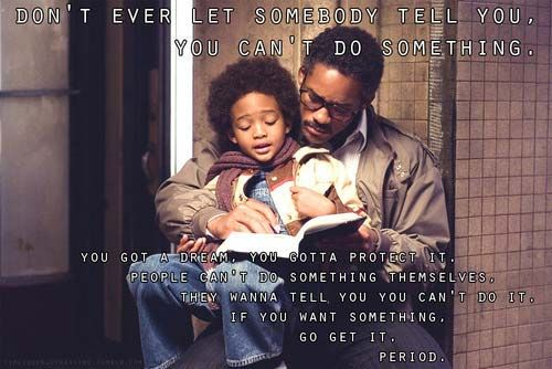 Pursuit of happyness     Best Inspirational Movie Quotes on Life