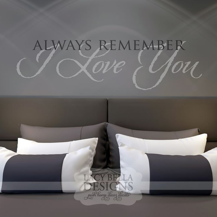 Always remember i love you this master bedroom wall for Bedroom vinyl quotes