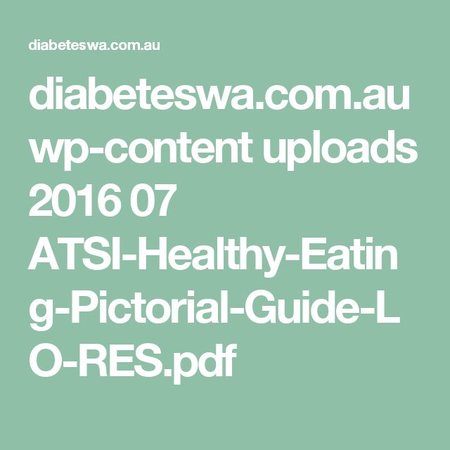diabeteswa.com.au wp-content uploads 2016 07 ATSI-Healthy-Eating-Pictorial-Guide-LO-RES.pdf