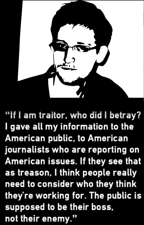 """If I am a traitor..."" Edward Snowden No you are a HERO!! Even if you were supposed to do it you woke up a lot of people! Thanks!!"