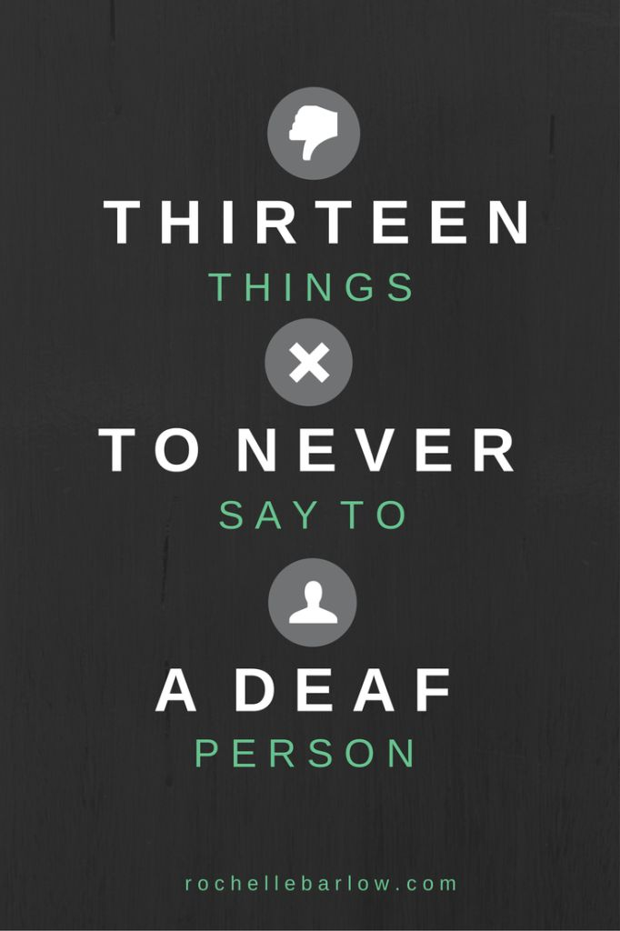 171 best asl images on pinterest american sign language asl 13 things to never say to a deaf person deaf rochellebarlow fandeluxe Choice Image
