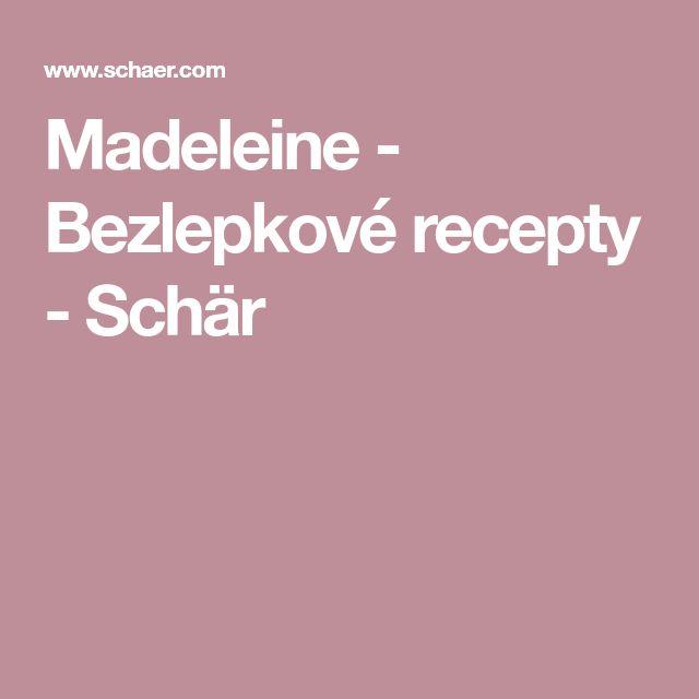 Madeleine - Bezlepkové recepty - Schär