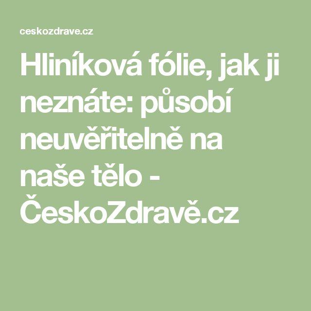 Hliníková fólie, jak ji neznáte: působí neuvěřitelně na naše tělo - ČeskoZdravě.cz