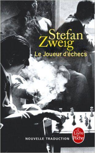 Le Joueur d'échecs. Stefan Zweig.