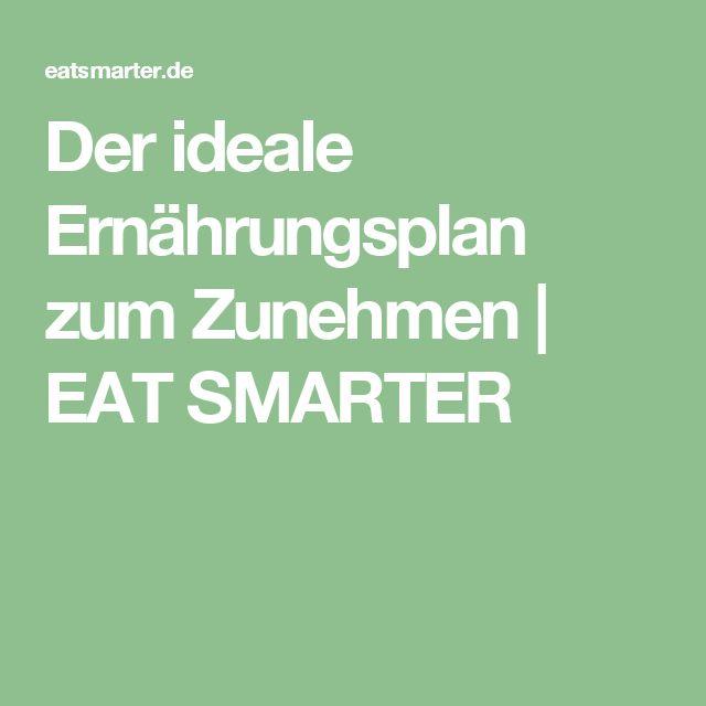 Der ideale Ernährungsplan zum Zunehmen | EAT SMARTER