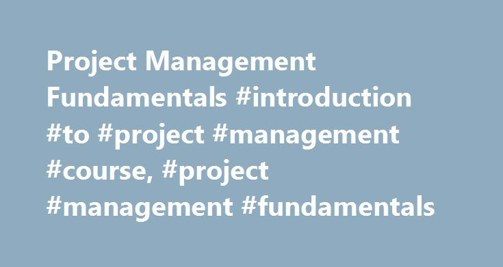 Project Management Fundamentals #introduction #to #project #management #course, #project #management #fundamentals http://fresno.remmont.com/project-management-fundamentals-introduction-to-project-management-course-project-management-fundamentals/  # Business & Soft Skills Contact Request South Africa's largest short course provider Project Management Fundamentals Overview Project Management Fundamentals teaches students basic project-management techniques, including managing time and costs…
