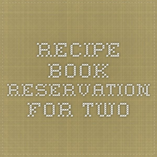 Recipe Book - Reservation for Two