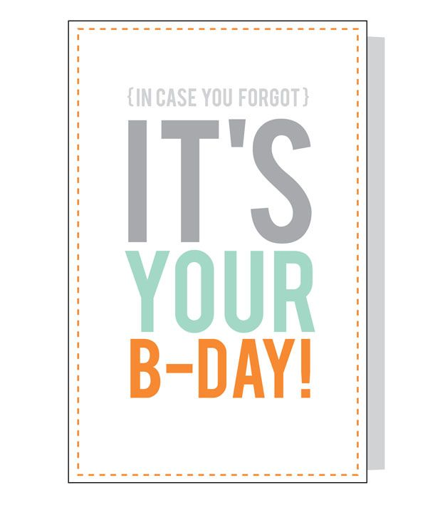 FREE Birthday Card Printable Download Forget About Spending A Few Dollars On