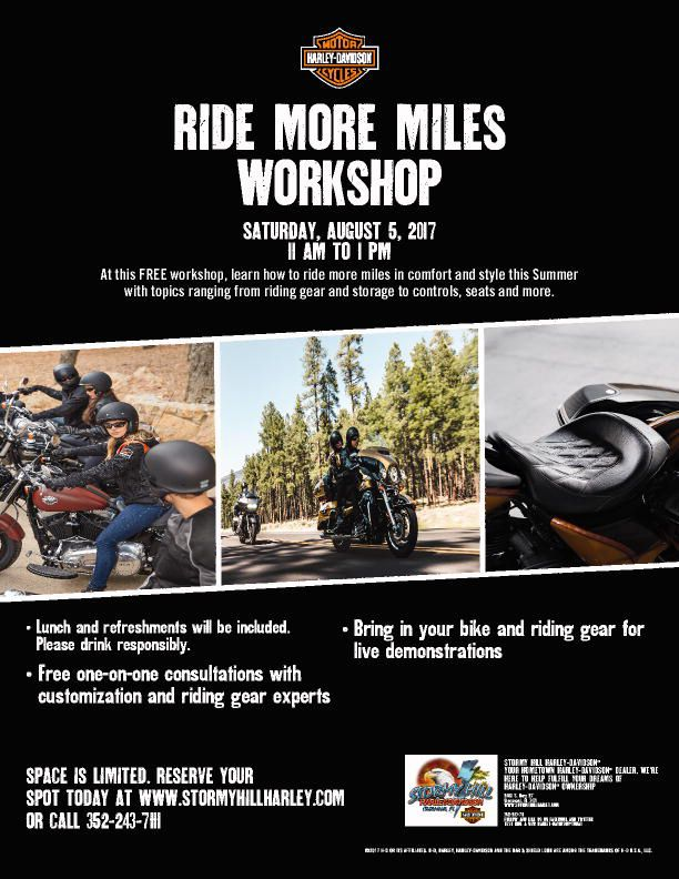 FREE Ride More Miles workshop where you can learn how to maximize your riding pleasure and comfort through riding gear, luggage, seats, etc...  Join Stormy Hill Harley-Davidson on Saturday, 5 August for fun, food, and you just might learn something.  Space is limited so please call our Service department at 352-243-7111 to reserve your seat.