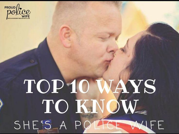 Photo Credit: Julie L. Watson TOP 10 WAYS TO KNOW SHE IS A POLICE WIFE We don't have a badge. We don't make arrests and drive a cop car. But we are an integral part of the police life. We hold things together when he is too tired. We are the glue behind the lightsClick for more
